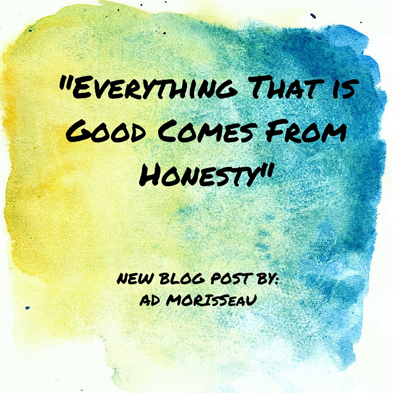 -Everything That is Good Comes From Honesty- (3)