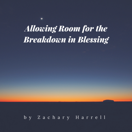 allowing-room-for-the-breakdown-in-blessing